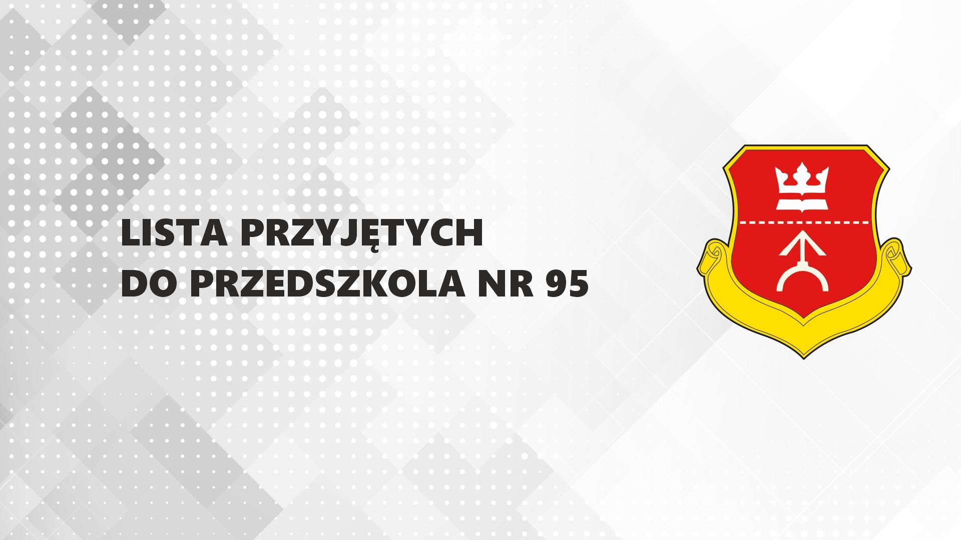 Read more about the article Lista dzieci przyjętych do Przedszkola nr 95