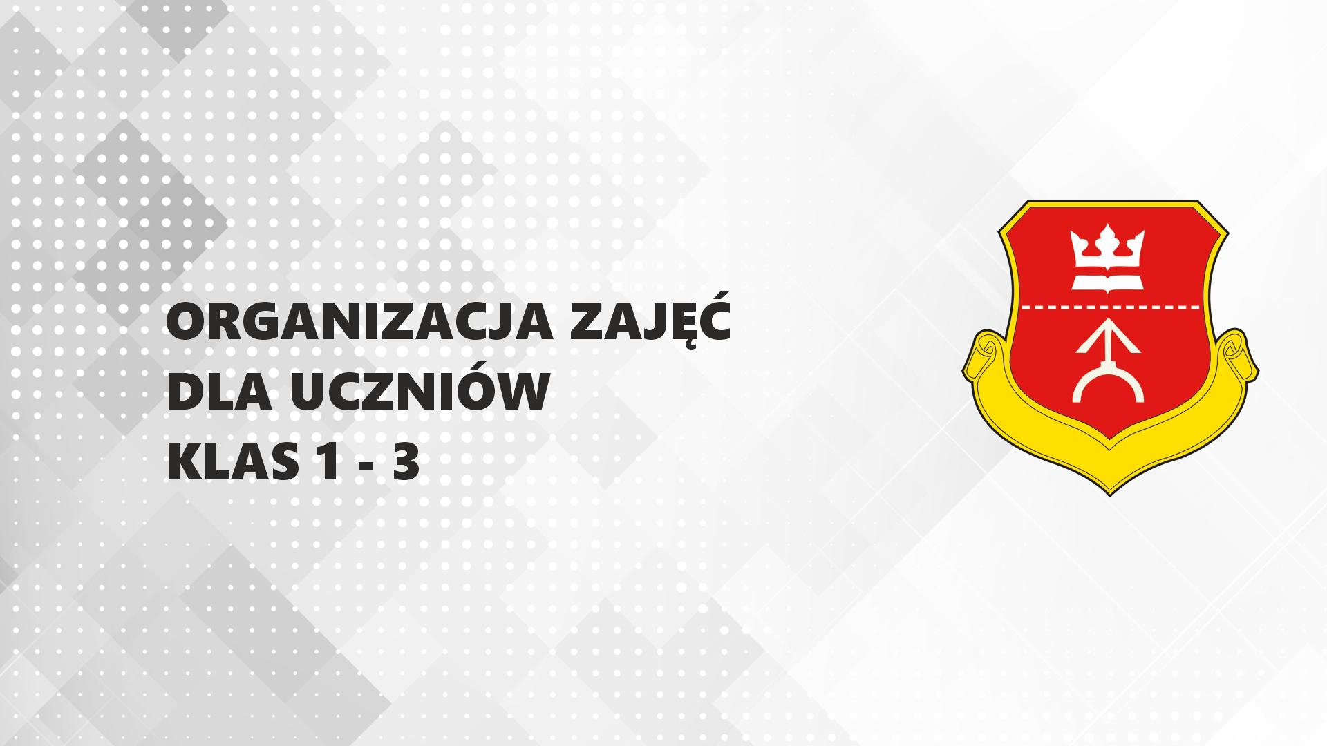 Read more about the article Organizacja zajęć dla uczniów klas 1-3